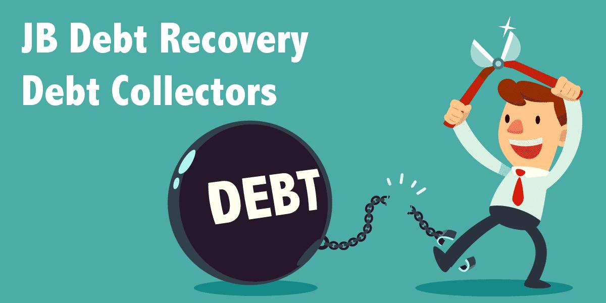 JB Debt Recovery Debt Collectors