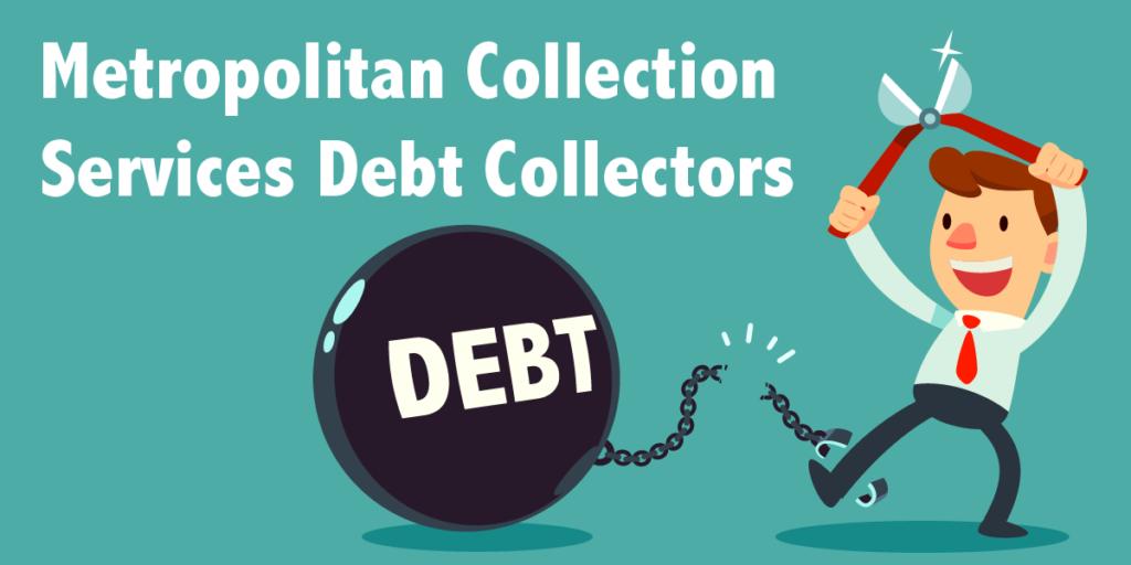 Metropolitan Collection Services Debt Collectors