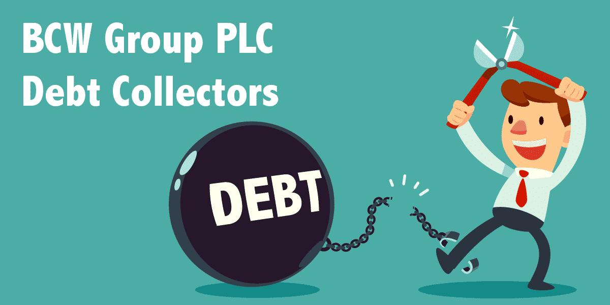 BCW Group PLC Debt Collectors