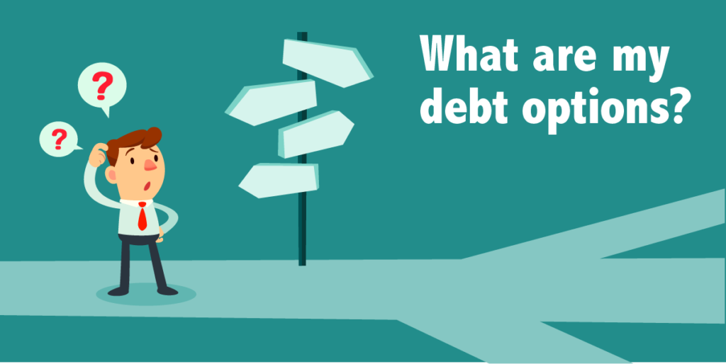 deciding what your debt options are
