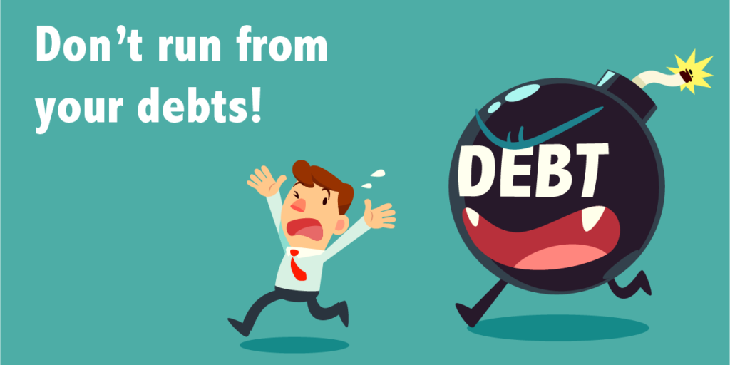 Don't run from your debts!