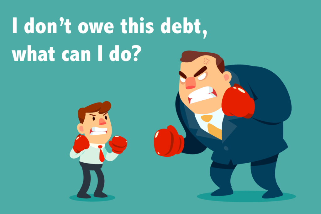 I dont owe this debt what can i do