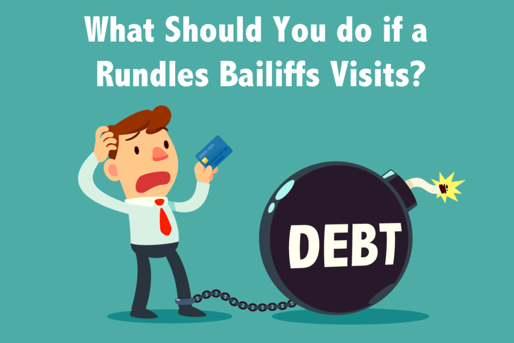 What Should You Do if a Rundles Bailiffs Visits?