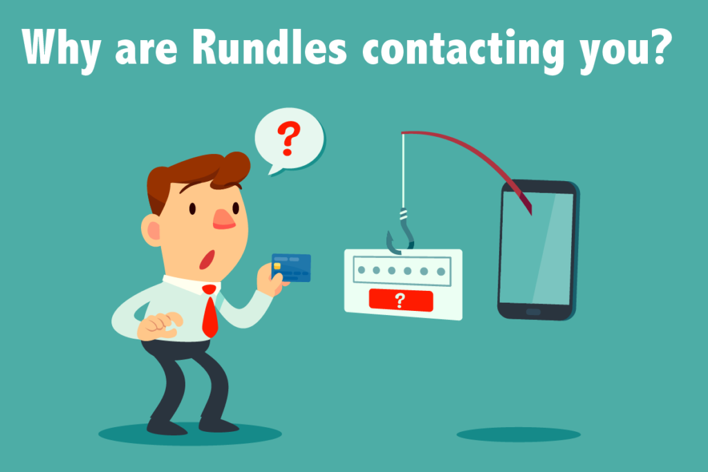 Why are Rundles contacting you?