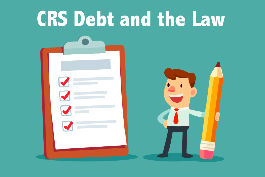CRS Debt and the Law