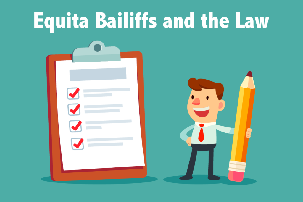 Equita Bailiffs and the Law