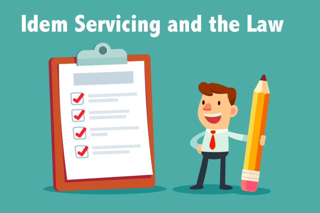 Idem Servicing and the Law
