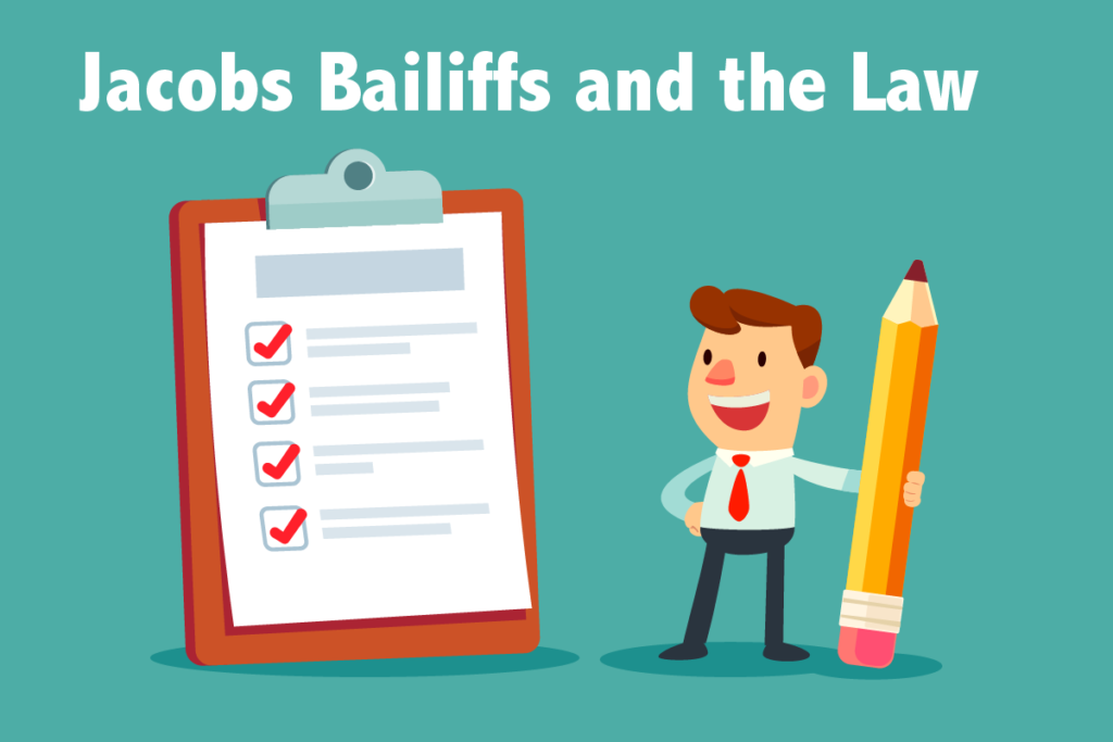 Jacobs Bailiffs and the Law