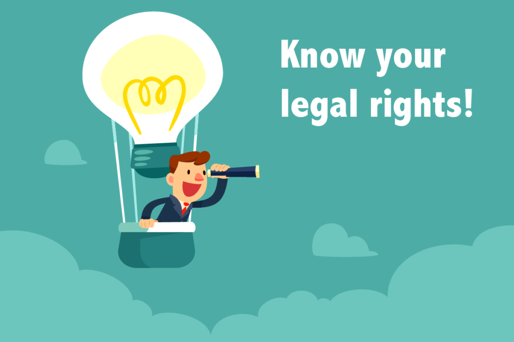 Know your legal rights!