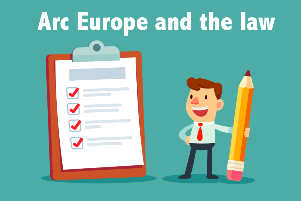 Arc Europe and the law